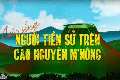 Phim hoạt hình CUỘC SỐNG NGƯỜI TIỀN SỬ TRÊN CAO NGUYÊN M'NÔNG